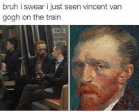 😂😂😂 Vincent is that you bruh? Lol - - RP @classicalfuck - - - - 420 memesdaily Relatable dank MarchMadness HoodJokes Hilarious Comedy HoodHumor ZeroChill Jokes Funny KanyeWest KimKardashian litasf KylieJenner JustinBieber Squad Crazy Omg ovo Kardashians Epic bieber Weed TagSomeone hiphop trump rap drake: bruh i swear i just seen vincent van  gogh on the train 😂😂😂 Vincent is that you bruh? Lol - - RP @classicalfuck - - - - 420 memesdaily Relatable dank MarchMadness HoodJokes Hilarious Comedy HoodHumor ZeroChill Jokes Funny KanyeWest KimKardashian litasf KylieJenner JustinBieber Squad Crazy Omg ovo Kardashians Epic bieber Weed TagSomeone hiphop trump rap drake