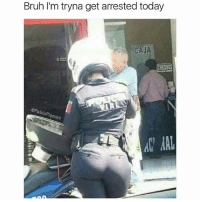Bruh, Memes, and Run: Bruh I'm tryna get arrested today  CAJA  ePabloPiq  9asso  AC AAL I'd run every red light, stop sign, and person on the street