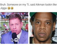 Memes, Jigga, and 🤖: Bruh. Someone on my TL said Aikman lookin like  Jigga  SPORTS Its ya boy! 😂😂😂