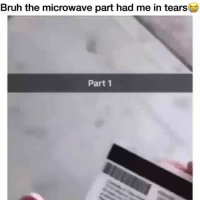 Af, Bruh, and Friends: Bruh the microwave part had me in tears  Part 1 Im weak af 😂😂 →DM & TAG this to 15 friends for a shoutout😂