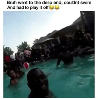Bruh, Funny, and Tbt: Bruh went to the deep end, couldnt swim  And had to play it off 😂😮🌊 tbt funniest15 viralcypher funniest15seconds Promo: funniest15seconds@yahoo.com Website : www.viralcypher.com
