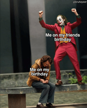 Confirmen https://t.co/4r4NUkBE7K: @bruheyeet  Me on my friends  birthday  Me on my  birthday Confirmen https://t.co/4r4NUkBE7K