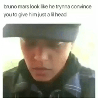 😂😂 funniest15 viralcypher funniest15econds: bruno mars look like he trynna convince  you to give him just a lil head 😂😂 funniest15 viralcypher funniest15econds