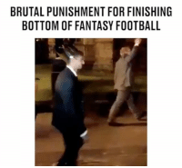 Tag a mate who deserves this 😂😂😂: BRUTAL PUNISHMENT FOR FINISHING  BOTTOM OF FANTASY FOOTBALL Tag a mate who deserves this 😂😂😂