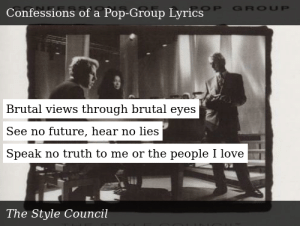 The Style Council,Confessions of a Pop Group,Confessions of
