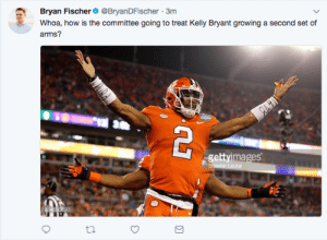 Where is your God now?: Bryan Fischer@BryanDFischer 3m  Whoa, how is the committee going to treat Kelly Bryant growing a second set of  arms?  , gettyimages Where is your God now?