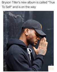 "Bryson Tiller, Memes, and New Album: Bryson Tiller's new album is called ""True  To Self"" and is on the way Whose ready for the new brysontiller album 👀"