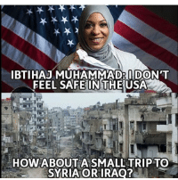 America, Ass, and Facebook: BTIHAE MUHAMMAD20 DON'T  FEEL SAFE IN THE USA  HOW ABOUT A SMALL TRIP TO  SYRIA OR IRAQ? If you don't feel safe, get your molerat ass outta here. I feel much safer here than in your homeland, where you aren't even respected for being a woman... the stupidity of some amazes me. DeplorableLivesMatter syria syrianrefugees refugee liberals libbys democraps liberallogic liberal ccw247 conservative constitution presidenttrump resist stupidliberals merica america stupiddemocrats donaldtrump trump2016 patriot trump yeeyee presidentdonaldtrump draintheswamp makeamericagreatagain trumptrain maga Add me on Snapchat and get to know me. Don't be a stranger: thetypicallibby Partners: @theunapologeticpatriot 🇺🇸 @too_savage_for_democrats 🐍 @thelastgreatstand 🇺🇸 @always.right 🐘 @keepamerica.usa ☠️ TURN ON POST NOTIFICATIONS! Make sure to check out our joint Facebook - Right Wing Savages Joint Instagram - @rightwingsavages Joint Twitter - @wethreesavages Follow my backup page: @the_typical_liberal_backup