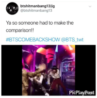 Instagram, Time, and Bts: btshitmanbang13lig  @btshitmanbang13  Ya so someone had to make the  comparison!!  #BTSCOMEBACKSHOW @BTS, twt  PicPlayRost THEY WERE DROPPING HINTS ALL THIS TIME AND WE WERE TOO SLOW TO CATCH ONcr:  btshitmanbang13