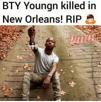 Memes, Link, and New Orleans: BTY Youngn killed in  New Orleans! RIP  HIPHOP BTYYoungN, a New Orleans-born rapper from Carrollton whose given name was DesmoneJerome, was gunned down Saturday night (April 29) on Airline Highway in Hollygrove - MORE DETAILS AT PMWHIPHOP.COM LINK IN BIO RIP