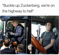 """Memes, Buckle, and Hell: """"Buckle up Zuckerberg, we're on  the highway to hell"""" the Zuck is in trouble here"""