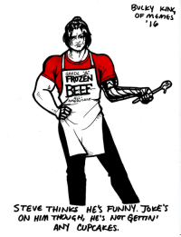 "<p>steve got me this apron from the meat market as an early birthday present. i'd insist that we share it, but steve cant cook. at all. </p>: BuckY KHN  GRADE ""A  BEEF  AME2J  RJCAN  STEVE THINKS HES FUNNY. JOKE'S  ON HIM THOUGH, HE'S NOT ĢemN  ANY CUPCAKES. <p>steve got me this apron from the meat market as an early birthday present. i'd insist that we share it, but steve cant cook. at all. </p>"