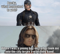 Memes, Band, and Boy: Bucky  what hanpener  to you?  When Twas a young boy myiather took me  into the city to see a marching band.