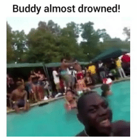 Bruh, Memes, and 🤖: Buddy almost drowned! Bruh went to the deep end couldn't swim and had to play it off 💀😭😭😭 😂 @pmwhiphop @pmwhiphop