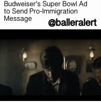 "Budweiser's Super Bowl Ad to Send Pro-Immigration Message – blogged by @MsJennyb ⠀⠀⠀⠀⠀⠀⠀⠀⠀ ⠀⠀⠀⠀⠀⠀⠀⠀⠀ In 11 days, DonaldTrump has successfully become the least popular president. In his first few days, he's issued executive orders to ban abortion, increase mortgage insurance rates and implement a controversial MuslimBan. In turn, millions of people across the globe have filled the streets to protest Trump's actions. Others have used their platform to express their opposition to Trump's controversial views and behavior. Some managed to make a stand without initially intending to. ⠀⠀⠀⠀⠀⠀⠀⠀⠀ ⠀⠀⠀⠀⠀⠀⠀⠀⠀ In the wake of one of the biggest televised events, Budweiser went out on a limb, allegedly accidently, by creating SuperBowl ad with a strong pro-immigration message titled ""Born the Hard Way."" ⠀⠀⠀⠀⠀⠀⠀⠀⠀ ⠀⠀⠀⠀⠀⠀⠀⠀⠀ In the ad, the company makes viewers aware that ""America's Beer"" was created by an immigrant. It chronicles Adolphus Busch's expedition from Germany to New York to St. Louis, where he meets Eberhard Anheuser, thus catapulting the brand into the fan-favorite, it is. ⠀⠀⠀⠀⠀⠀⠀⠀⠀ ⠀⠀⠀⠀⠀⠀⠀⠀⠀ Although the commercial was created long before the election, the company seemed to have struck a political nerve by coincidence. ⠀⠀⠀⠀⠀⠀⠀⠀⠀ ⠀⠀⠀⠀⠀⠀⠀⠀⠀ ""The commercial shows the start of Budweiser's journey, and while it is set in the 1800's, it's a story we believe will resonate with today's entrepreneurial generation – those who continue to strive for their dreams,"" the brewer's vice president said in a press release. ⠀⠀⠀⠀⠀⠀⠀⠀⠀ ⠀⠀⠀⠀⠀⠀⠀⠀⠀ ""When Budweiser told us they wanted to celebrate those who embody the American spirit, we realized the ultimate story lived within their own brand history,"" the ad executive said. ""Adolphus Busch is the hero of the Anheuser-Busch American dream story, which makes him the perfect protagonist."" ⠀⠀⠀⠀⠀⠀⠀⠀⠀ ⠀⠀⠀⠀⠀⠀⠀⠀⠀ It will be interesting to see how everyone reacts to the commercial when it airs live on Sunday.: Budweiser's Super Bowl Ad  to Send Pro-lmmigration  Message  @balleralert Budweiser's Super Bowl Ad to Send Pro-Immigration Message – blogged by @MsJennyb ⠀⠀⠀⠀⠀⠀⠀⠀⠀ ⠀⠀⠀⠀⠀⠀⠀⠀⠀ In 11 days, DonaldTrump has successfully become the least popular president. In his first few days, he's issued executive orders to ban abortion, increase mortgage insurance rates and implement a controversial MuslimBan. In turn, millions of people across the globe have filled the streets to protest Trump's actions. Others have used their platform to express their opposition to Trump's controversial views and behavior. Some managed to make a stand without initially intending to. ⠀⠀⠀⠀⠀⠀⠀⠀⠀ ⠀⠀⠀⠀⠀⠀⠀⠀⠀ In the wake of one of the biggest televised events, Budweiser went out on a limb, allegedly accidently, by creating SuperBowl ad with a strong pro-immigration message titled ""Born the Hard Way."" ⠀⠀⠀⠀⠀⠀⠀⠀⠀ ⠀⠀⠀⠀⠀⠀⠀⠀⠀ In the ad, the company makes viewers aware that ""America's Beer"" was created by an immigrant. It chronicles Adolphus Busch's expedition from Germany to New York to St. Louis, where he meets Eberhard Anheuser, thus catapulting the brand into the fan-favorite, it is. ⠀⠀⠀⠀⠀⠀⠀⠀⠀ ⠀⠀⠀⠀⠀⠀⠀⠀⠀ Although the commercial was created long before the election, the company seemed to have struck a political nerve by coincidence. ⠀⠀⠀⠀⠀⠀⠀⠀⠀ ⠀⠀⠀⠀⠀⠀⠀⠀⠀ ""The commercial shows the start of Budweiser's journey, and while it is set in the 1800's, it's a story we believe will resonate with today's entrepreneurial generation – those who continue to strive for their dreams,"" the brewer's vice president said in a press release. ⠀⠀⠀⠀⠀⠀⠀⠀⠀ ⠀⠀⠀⠀⠀⠀⠀⠀⠀ ""When Budweiser told us they wanted to celebrate those who embody the American spirit, we realized the ultimate story lived within their own brand history,"" the ad executive said. ""Adolphus Busch is the hero of the Anheuser-Busch American dream story, which makes him the perfect protagonist."" ⠀⠀⠀⠀⠀⠀⠀⠀⠀ ⠀⠀⠀⠀⠀⠀⠀⠀⠀ It will be interesting to see how everyone reacts to the commercial when it airs live on Sunday."