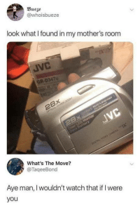 laughoutloud-club:  Prepare to be traumatized, kiddo: Bueze  @whoisbueze  look what I found in my mother's room  JVC  GR-D3470  What's The Move?  @TaqeeBond  Aye man, I wouldn't watch that if I were  you laughoutloud-club:  Prepare to be traumatized, kiddo