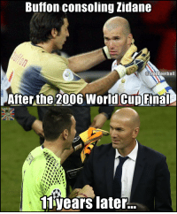 Football, Memes, and Soccer: Buffon consoling Zidane  @Troll Football  After the 2006 World Cup Final  SOCCER  BUFFON  11 years later... The history of Buffon and Zidane https://t.co/kjwoPfXVNH