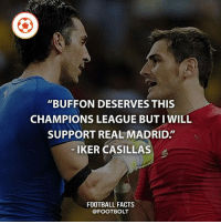 """Facts, Football, and Memes: """"BUFFON DESERVES THIS  CHAMPIONS LEAGUE BUT I WILL  SUPPORT REAL MADRID""""  IKER CASILLAS  FOOTBALL FACTS  @FOOT BOLT Buffon deserves the UCL for once - Source: (goal) http:-bit.ly-Casillas-Buffon - fact buffon casillas football championsleague ucl @footbolt"""