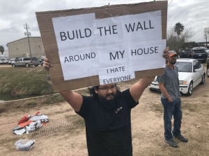 Hate Everyone: BUILD THE WALL  AROUND  MY HOUSE  I HATE  EVERYONE