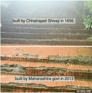 Tragedy of India: built by Chhatrapati Shivaji in 1656;  built by Maharashtra govt in 2013  VIA 9GAG COM Tragedy of India