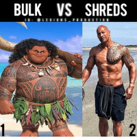 😳😂🤣BULK VS SHREDS! Founder 👉: @king_khieu. Tag @therock lol! Bulking season or shredding season? Which one are you? 1 or 2? Vote 👇 below! Thoughts? 🤔Opinions? What do you guys think? COMMENT BELOW! Athletes. 1 - Maui from the movie Moana. 2 - @therock. TAG SOMEONE who needs to lift! _________________ Looking for unique gym clothes? Use our 10% discount code: LEGIONS10🔑 on Ape Athletics 🦍 fitness apparel! The link is in our 👆 bio! _________________ Principal 🔥 account: @fitness_legions. Facebook ✅ page: Legions Production. @legions_production🏆🏆🏆: BULK VS SHREDS  I G  LE G ION S  P R O D U C T I O N 😳😂🤣BULK VS SHREDS! Founder 👉: @king_khieu. Tag @therock lol! Bulking season or shredding season? Which one are you? 1 or 2? Vote 👇 below! Thoughts? 🤔Opinions? What do you guys think? COMMENT BELOW! Athletes. 1 - Maui from the movie Moana. 2 - @therock. TAG SOMEONE who needs to lift! _________________ Looking for unique gym clothes? Use our 10% discount code: LEGIONS10🔑 on Ape Athletics 🦍 fitness apparel! The link is in our 👆 bio! _________________ Principal 🔥 account: @fitness_legions. Facebook ✅ page: Legions Production. @legions_production🏆🏆🏆