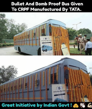Given To: Bullet And Bomb Proof Bus Given  To CRPF Manufactured By TATA.  Great Initiative by Indian Govt ! a