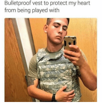 😐😐 army armyrangers america americastrong navy marines merica usmc usaf unitedstates unitedwestand airforce airandland coastguard military militaryporn pararescue specialforces armedforces followme bluelivesmatter cominghome thinblueline thinredline thinewhiteline deltaforce: Bulletproof vest to protect my heart  from being played with 😐😐 army armyrangers america americastrong navy marines merica usmc usaf unitedstates unitedwestand airforce airandland coastguard military militaryporn pararescue specialforces armedforces followme bluelivesmatter cominghome thinblueline thinredline thinewhiteline deltaforce