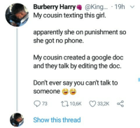 Kelly Rowland spoke to her man through Microsoft Excel 😢❤ (via /r/BlackPeopleTwitter): Burberry Harry@King... 19h  My cousin texting this girl.  apparently she on punishment so  she got no phone.  My cousin created a google doc  and they talk by editing the doc.  Don't ever say you can't talk to  someone  Show this thread Kelly Rowland spoke to her man through Microsoft Excel 😢❤ (via /r/BlackPeopleTwitter)