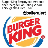 "Burger King Employees Arrested and Charged For Selling Weed Through the Drive-Thru – blogged by @MsJennyb Two employees at a New Hampshire BurgerKing introduced a new meaning of the restaurant's slogan ""have it your way,"" after they began selling weed through the drive-thru window of the establishment. ⠀⠀⠀⠀⠀⠀⠀ ⠀⠀⠀⠀⠀⠀⠀ On Saturday, officials conducted a sting operation to catch the BK dealers. According to reports, the drive-thru buyers would ask for ""Nasty Boy,"" then for extra crispy fries. When the order was ready, the two employees would hand the weed through the window, in a separate container. ⠀⠀⠀⠀⠀⠀⠀ ⠀⠀⠀⠀⠀⠀⠀ During the sting operation, the undercover cop followed the instructions by asking for Nasty Boy and placing his order, adding that he wanted his fries ""extra crispy."" ⠀⠀⠀⠀⠀⠀⠀ ⠀⠀⠀⠀⠀⠀⠀ Moments later, Nasty Boy, who has been identified as 20-year-old GarrettNorris, handed him his order and a coffee cup filled with weed. ⠀⠀⠀⠀⠀⠀⠀ ⠀⠀⠀⠀⠀⠀⠀ Officials arrested Norris and the 19-year-old assistant manager, MeaganDearborn. Norris faces charges of possession of an unlawful substance and intent to distribute. While, Dearborn has been charged with conspiracy to distribute and unlawful possession of alcohol. Both have been released on $2,500 bail and will be arraigned February 22.: Burger King Employees Arrested  and Charged For Selling Weed  Through the Drive-Thru  @balleralert Burger King Employees Arrested and Charged For Selling Weed Through the Drive-Thru – blogged by @MsJennyb Two employees at a New Hampshire BurgerKing introduced a new meaning of the restaurant's slogan ""have it your way,"" after they began selling weed through the drive-thru window of the establishment. ⠀⠀⠀⠀⠀⠀⠀ ⠀⠀⠀⠀⠀⠀⠀ On Saturday, officials conducted a sting operation to catch the BK dealers. According to reports, the drive-thru buyers would ask for ""Nasty Boy,"" then for extra crispy fries. When the order was ready, the two employees would hand the weed through the window, in a separate container. ⠀⠀⠀⠀⠀⠀⠀ ⠀⠀⠀⠀⠀⠀⠀ During the sting operation, the undercover cop followed the instructions by asking for Nasty Boy and placing his order, adding that he wanted his fries ""extra crispy."" ⠀⠀⠀⠀⠀⠀⠀ ⠀⠀⠀⠀⠀⠀⠀ Moments later, Nasty Boy, who has been identified as 20-year-old GarrettNorris, handed him his order and a coffee cup filled with weed. ⠀⠀⠀⠀⠀⠀⠀ ⠀⠀⠀⠀⠀⠀⠀ Officials arrested Norris and the 19-year-old assistant manager, MeaganDearborn. Norris faces charges of possession of an unlawful substance and intent to distribute. While, Dearborn has been charged with conspiracy to distribute and unlawful possession of alcohol. Both have been released on $2,500 bail and will be arraigned February 22."