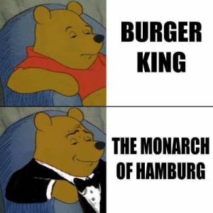 monarch: BURGER  KING  THE MONARCH  OF HAMBURG