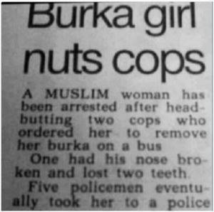 Head, Ken, and Muslim: Burka girl  nuts cops  A MUSLIM woman has  been arrested after head-  butting two cops who  ordered her to remove  her burka on  bus  One had his nose bro  ken and lost two teeth  Five policemen eventu-  ally took her to a police womenwhokickass:  hippity-hoppity-brigade:  IT TOOK FIVE COPS TO TAKE HER IN  I'm just going to leave this here.