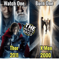 "watch1burn1 returns! I think we enjoyed both these movies more than the general audience. I've always been a huge X-Men fan, but today, Thor wins. To us, Thor edged out since James has the biggest crush on Natalie Portman and because Loki is my FAVorite MCU villain. - - But in all seriousness, 'Thor' just had a more linear plot, easier to follow, and it had the whole ""Fish out of water"" storyline. With X-Men, I don't think they spent enough time with the main characters: Professor X and Wolverine. Which was understandable, since they tried to cram in too many heroes and villains. This is just my opinion. - - Thor- IMDB - 7.0 RT - 77% X-Men - IMDb - 7.4 RT - 81% - - GeekFaction thenerdybros Trendy wonderwoman fla sh superman JusticeLeague Batman thedarkknight nightwing like4like instagood DC marvel comics superhero Fandom marvel detectivecomics warnerbros superheroes theherocentral lotr avengers starwars justiceleague harrypotter: Burn One  Watch One  NERDY  BROS  Thor  2011  X-Men  2000 watch1burn1 returns! I think we enjoyed both these movies more than the general audience. I've always been a huge X-Men fan, but today, Thor wins. To us, Thor edged out since James has the biggest crush on Natalie Portman and because Loki is my FAVorite MCU villain. - - But in all seriousness, 'Thor' just had a more linear plot, easier to follow, and it had the whole ""Fish out of water"" storyline. With X-Men, I don't think they spent enough time with the main characters: Professor X and Wolverine. Which was understandable, since they tried to cram in too many heroes and villains. This is just my opinion. - - Thor- IMDB - 7.0 RT - 77% X-Men - IMDb - 7.4 RT - 81% - - GeekFaction thenerdybros Trendy wonderwoman fla sh superman JusticeLeague Batman thedarkknight nightwing like4like instagood DC marvel comics superhero Fandom marvel detectivecomics warnerbros superheroes theherocentral lotr avengers starwars justiceleague harrypotter"