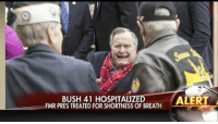"""Memes, 🤖, and Bush: BUSH 41 HOSPITALIZE  ALERT  FMR PRES TREATED FOR SHORTNESS OF BREATH Repost @foxnews: """"UPDATE on former President GeorgeHWBush's health: """"President Bush was taken to Houston Methodist on Saturday for shortness of breath, and has responded very well to treatments. Doctors and everyone are very pleased, and we hope to have him out soon."""" GeorgeBush 🙏 WSHH"""