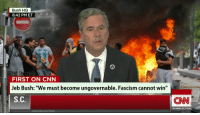 """Uphold Jeb! Thought: Bush HQ  8:42 PM ET  FIRST ON CNN  Jeb Bush: """"We must become ungovernable. Fascism cannot win""""  S. C  CNN PROJECTION  CNN  Uphold Jeb! Thought"""