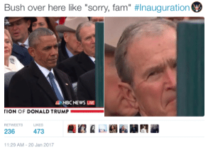 """Blackpeopletwitter, Donald Trump, and Fam: Bush over here like """"sorry, fam"""" #Inauguration  NBC NEWS LIVE  iON OF DONALD TRUMP  RETWEETS  LIKES  11:29 AM-20 Jan 2017 We still cool, right B? #meme #funny #blackpeopletwitter #lmao"""