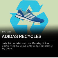 "Global sportswear maker Adidas announced today that it is committed to using only recycled plastic by 2024. The company's decision to eliminate the use of ""virgin"" plastic included polyester, which is commonly used in t-shirts and other sports attire. Adidas also said they will stop using virgin plastic in its offices, retail outlets, warehouses and distribution centers. They estimate this move, which starts this year, can save them 40 tons of plastic per year. ___ Adidas stated its Spring and Summer 2019 apparel line will contain about 41% recycled polyester. The German company currently makes a style of shoes, named the Parley shoes, that are made with plastic waste that has been intercepted before it reaches the ocean.: BUSINESS  ADIDAS RECYCLES  July 16 Adidas said on Monday it has  committed to using only recycled plastic  by 2024. Global sportswear maker Adidas announced today that it is committed to using only recycled plastic by 2024. The company's decision to eliminate the use of ""virgin"" plastic included polyester, which is commonly used in t-shirts and other sports attire. Adidas also said they will stop using virgin plastic in its offices, retail outlets, warehouses and distribution centers. They estimate this move, which starts this year, can save them 40 tons of plastic per year. ___ Adidas stated its Spring and Summer 2019 apparel line will contain about 41% recycled polyester. The German company currently makes a style of shoes, named the Parley shoes, that are made with plastic waste that has been intercepted before it reaches the ocean."