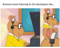 Business, Team, and Like: Business team listening to the developers like... Unrealistic deadlines