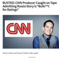 "cnn.com, Fake, and Funny: BUSTED: CNN Producer Caught on Tape  Admitting Russia Story is ""Bulls**t  for Ratings""  CNN  Project Veritas and James O'Keefe strike again! CNN Senior Producer John Bonifield caught on tape admitting the Trump-Russia story is ""bullsh*t"" for ""ratings.""Bonified admits CNN CEO Jeff Zucker ordered the network to stop covering the Paris Climate Accords and return focus to Russia — despite the knowing lack of evidence. Bonifield admits CNN's goal is to ""get [Trump] kicked out of office"" Bonifield continues, ""I think the President is right to say 'you are witch hunting me' You have no smoking gun, you have no proof."" FAKE NEWS CONFIRMED. liberal Trump MAGA PresidentTrump NotMyPresident USA theredpill nothingleft conservative republican libtard regressiveleft makeamericagreatagain DonaldTrump mypresident buildthewall memes funny politics rightwing blm snowflakes"