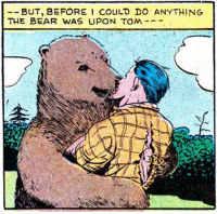 Bear, This, and Tom: -BUT, BEFORE COULD DO ANYTHING  THE BEAR WAS UPON TOM This belong here¿