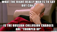 Hot topic. Bad pun.: BUT CAN'T  IS THE RUSSIAN COLLUSION CHARGES  made on imgur Hot topic. Bad pun.