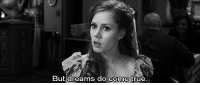 True, Http, and Dreams: But dreams do come true http://iglovequotes.net/