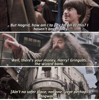 Do you have a favorite makeup brand?⚡️💄: But Hagrid, how am I to pay forall of this? I  haven't any money  Well, there's your money, Harry! Gringotts,  the wizard bank.  GOTTS BA  Ain't no safer place, not one;icept perhaps  HogwartsJ Do you have a favorite makeup brand?⚡️💄