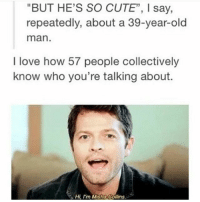 "Raise your hand if you're an idiot who doesn't do their research so end up managing to chemically burn their face on a school night ayeee.... Just me then alright - spn Supernatural spnfamily jaredpadalecki jensenackles mishacollins sam dean winchesters castiel destiel fandom ship otp: ""BUT HE'S SO CUTE"", l say,  repeatedly, about a 39-year-old  man  I love how 57 people collectively  know who you're talking about.  Hirm Misha Collins Raise your hand if you're an idiot who doesn't do their research so end up managing to chemically burn their face on a school night ayeee.... Just me then alright - spn Supernatural spnfamily jaredpadalecki jensenackles mishacollins sam dean winchesters castiel destiel fandom ship otp"