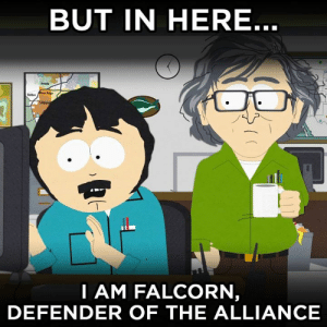 """Make Love, Not Warcraft"" - s10e08: BUT IN HERE  Arvods  I AM FALCORN  DEFENDER OF THE ALLIANCE ""Make Love, Not Warcraft"" - s10e08"