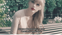 [j] Taylor Swift - Begin Again: But on a Wednesday in a cafe  watched it  begin again [j] Taylor Swift - Begin Again