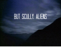 "Tumblr, Aliens, and Media: BUT SCULLY. ALIENS <p><figure class=""tmblr-full"" data-orig-height=""1"" data-orig-width=""500"" data-orig-src=""https://66.media.tumblr.com/ad41e854fb6190907db9743f14687036/tumblr_inline_ozgwd6Gbt81tic3dh_500.png""><img src=""https://66.media.tumblr.com/804032b5eeb8e95f571a54bddcf39238/tumblr_inline_ozh89cya041tic3dh_540.png"" data-orig-height=""1"" data-orig-width=""500"" data-orig-src=""https://66.media.tumblr.com/ad41e854fb6190907db9743f14687036/tumblr_inline_ozgwd6Gbt81tic3dh_500.png""/></figure></p>"