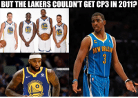 Just saying...: BUT THE LAKERS COULDN'T GET CP3 IN 2011?  35  23  30  NEW ORLE  ONBAMEMES Just saying...