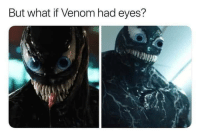 Meme, Target, and Tumblr: But what if Venom had eyes? daily-meme: Idk if it makes him more scary or just silly… scary