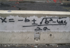 but why would you graffiti the quadratic formula  some thugs just want to watch the world learn :   but why would you graffiti the quadratic formula  some thugs just want to watch the world learn