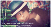 "Target, Tumblr, and Blog: ""But you always saidr would never  amount to anything, remember?"" emotional-lorax-moments:  ""Oh hush your mouth, I was just tryin' to motivate you!"" -Once-ler's Mother"